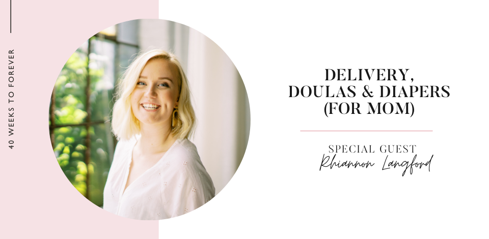 Rhiannon Langford, Doula - Episode 01 40 Weeks to Forever