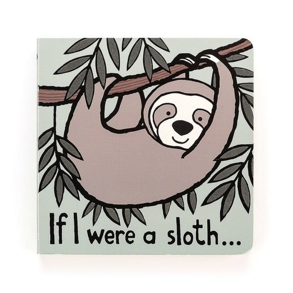 View larger image of If I were a Sloth Board Book