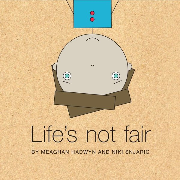 View larger image of Life's Not Fair Book