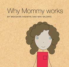 Why Mommy Works Book
